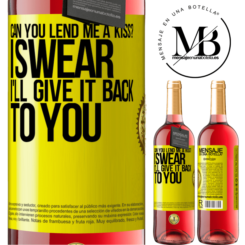 24,95 € Free Shipping   Rosé Wine ROSÉ Edition can you lend me a kiss? I swear I'll give it back to you Yellow Label. Customizable label Young wine Harvest 2020 Tempranillo