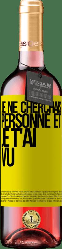 24,95 € Envoi gratuit | Vin rosé Édition ROSÉ Je ne cherchais personne et je t'ai vu Étiquette Jaune. Étiquette personnalisable Vin jeune Récolte 2020 Tempranillo