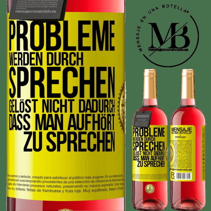 24,95 € Kostenloser Versand | Roséwein ROSÉ Ausgabe Probleme werden durch Sprechen gelöst, nicht durch Aufhören Gelbes Etikett. Anpassbares Etikett Junger Wein Ernte 2020 Tempranillo