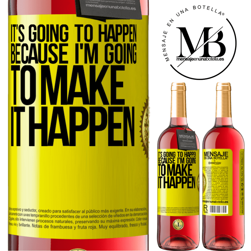 24,95 € Free Shipping | Rosé Wine ROSÉ Edition It's going to happen because I'm going to make it happen Yellow Label. Customizable label Young wine Harvest 2020 Tempranillo