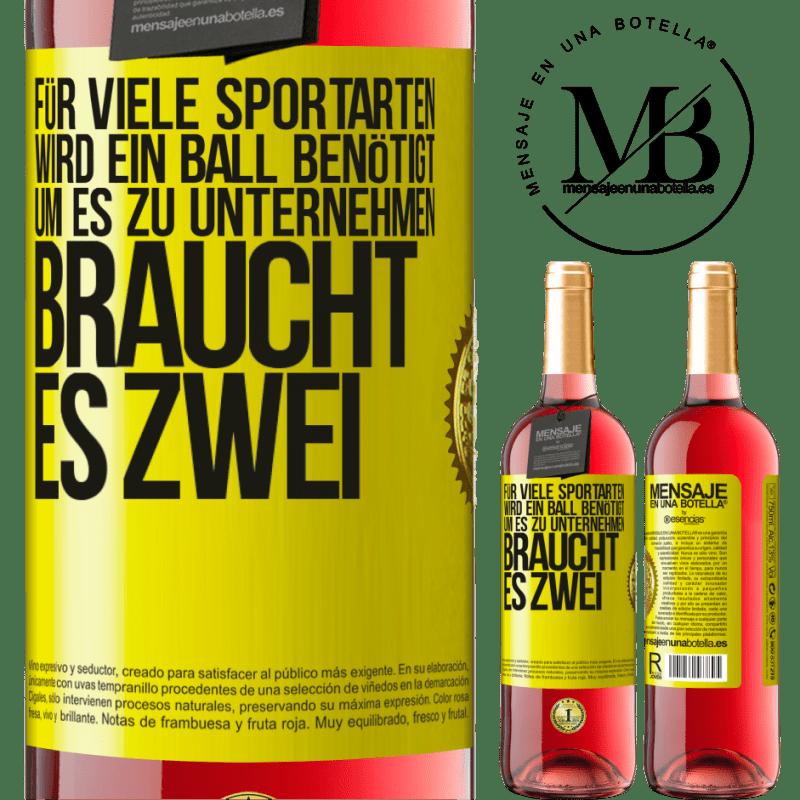 24,95 € Kostenloser Versand | Roséwein ROSÉ Ausgabe Für viele Sportarten wird ein Ball benötigt. Um es zu unternehmen, braucht es zwei Gelbes Etikett. Anpassbares Etikett Junger Wein Ernte 2020 Tempranillo