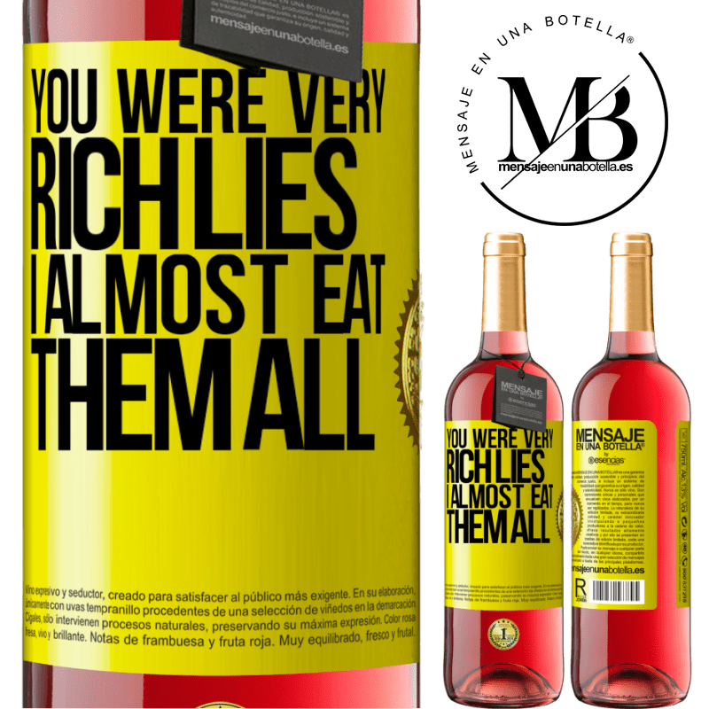 24,95 € Free Shipping | Rosé Wine ROSÉ Edition You were very rich lies. I almost eat them all Yellow Label. Customizable label Young wine Harvest 2020 Tempranillo