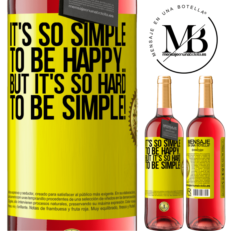 24,95 € Free Shipping | Rosé Wine ROSÉ Edition It's so simple to be happy ... But it's so hard to be simple! Yellow Label. Customizable label Young wine Harvest 2020 Tempranillo