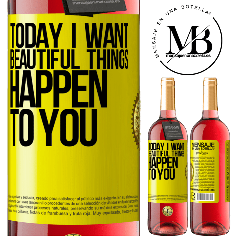 24,95 € Free Shipping   Rosé Wine ROSÉ Edition Today I want beautiful things to happen to you Yellow Label. Customizable label Young wine Harvest 2020 Tempranillo