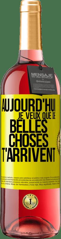 24,95 € Envoi gratuit | Vin rosé Édition ROSÉ Aujourd'hui, je veux que de belles choses vous arrivent Étiquette Jaune. Étiquette personnalisable Vin jeune Récolte 2020 Tempranillo