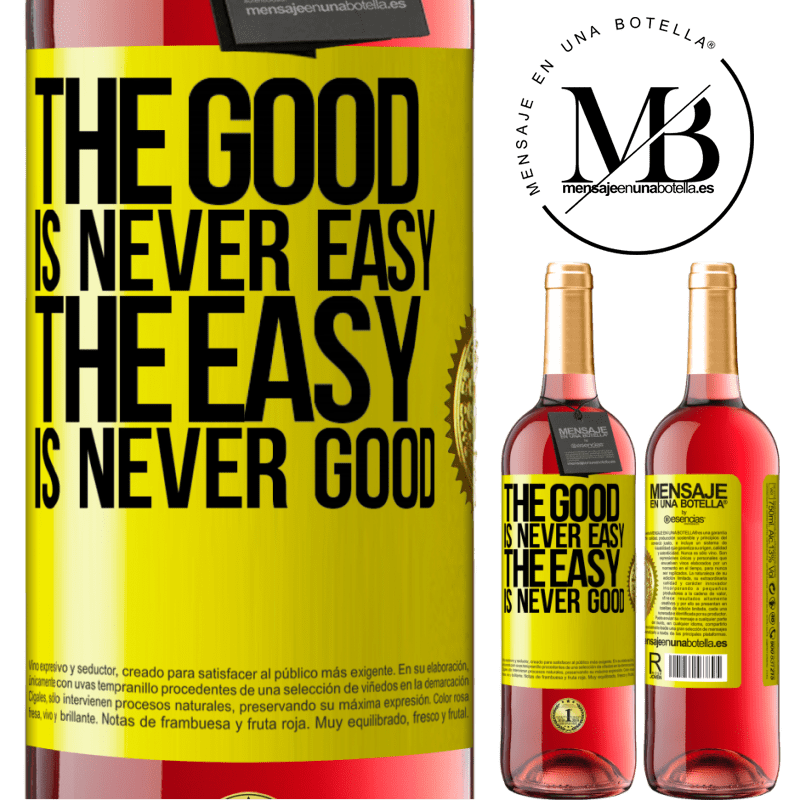 24,95 € Free Shipping | Rosé Wine ROSÉ Edition The good is never easy. The easy is never good Yellow Label. Customizable label Young wine Harvest 2020 Tempranillo