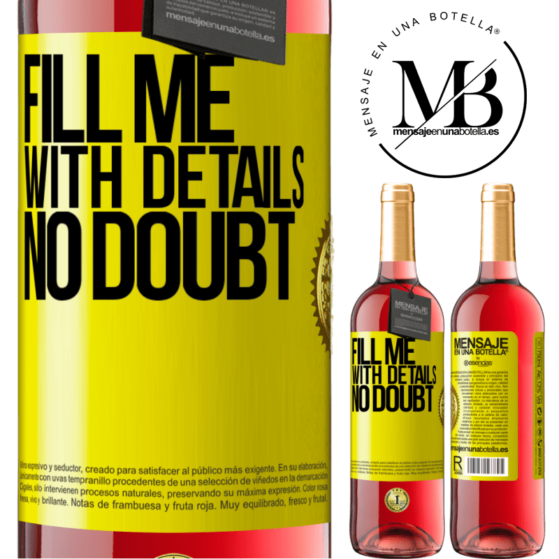 24,95 € Free Shipping | Rosé Wine ROSÉ Edition Fill me with details, no doubt Yellow Label. Customizable label Young wine Harvest 2020 Tempranillo