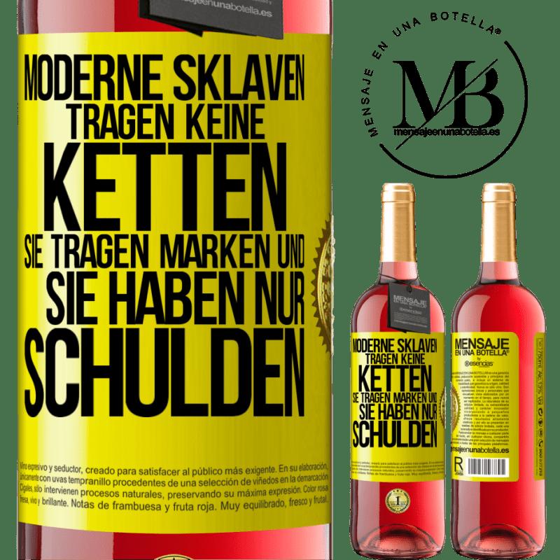 24,95 € Kostenloser Versand   Roséwein ROSÉ Ausgabe Moderne Sklaven tragen keine Gurte. Sie tragen eine Marke und sie schulden alles Gelbes Etikett. Anpassbares Etikett Junger Wein Ernte 2020 Tempranillo
