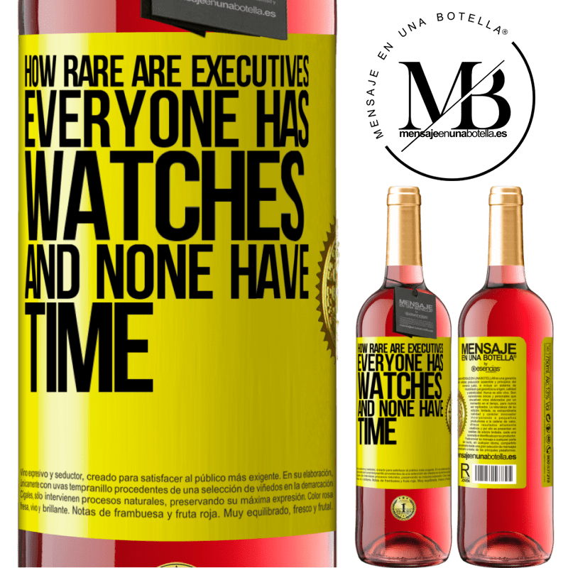 24,95 € Free Shipping   Rosé Wine ROSÉ Edition How rare are executives. Everyone has watches and none have time Yellow Label. Customizable label Young wine Harvest 2020 Tempranillo
