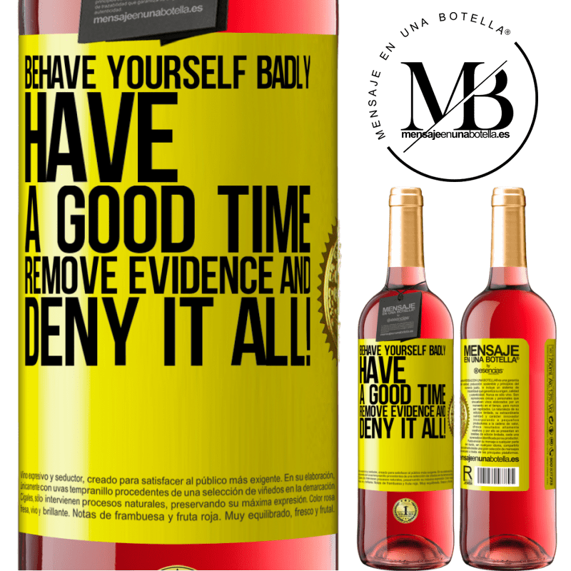 24,95 € Free Shipping | Rosé Wine ROSÉ Edition Behave yourself badly. Have a good time. Remove evidence and ... Deny it all! Yellow Label. Customizable label Young wine Harvest 2020 Tempranillo