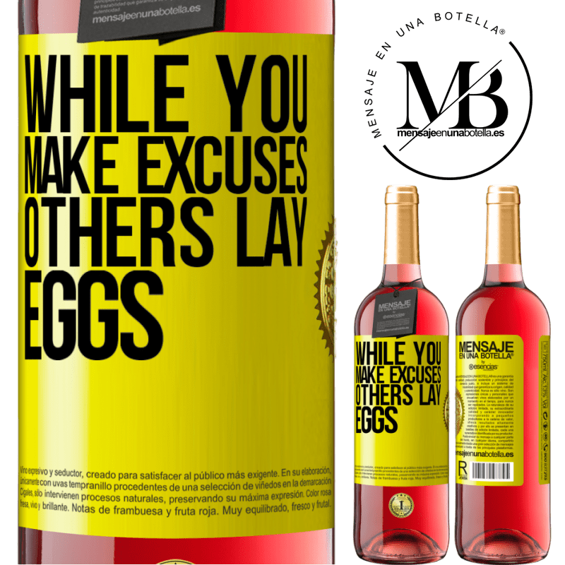 24,95 € Free Shipping | Rosé Wine ROSÉ Edition While you make excuses, others lay eggs Yellow Label. Customizable label Young wine Harvest 2020 Tempranillo