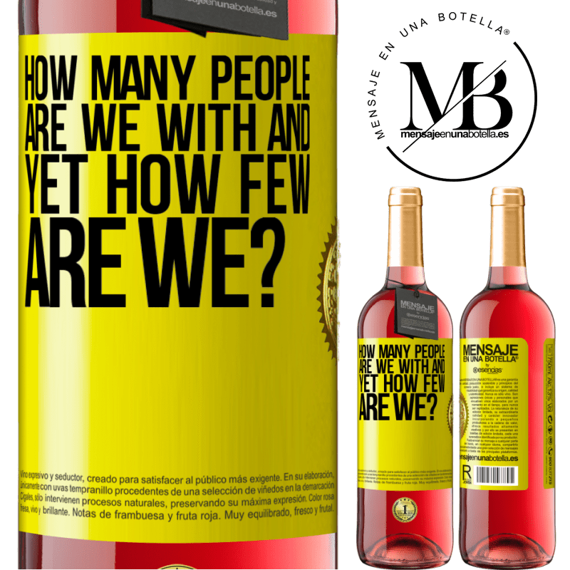 24,95 € Free Shipping   Rosé Wine ROSÉ Edition How many people are we with and yet how few are we? Yellow Label. Customizable label Young wine Harvest 2020 Tempranillo