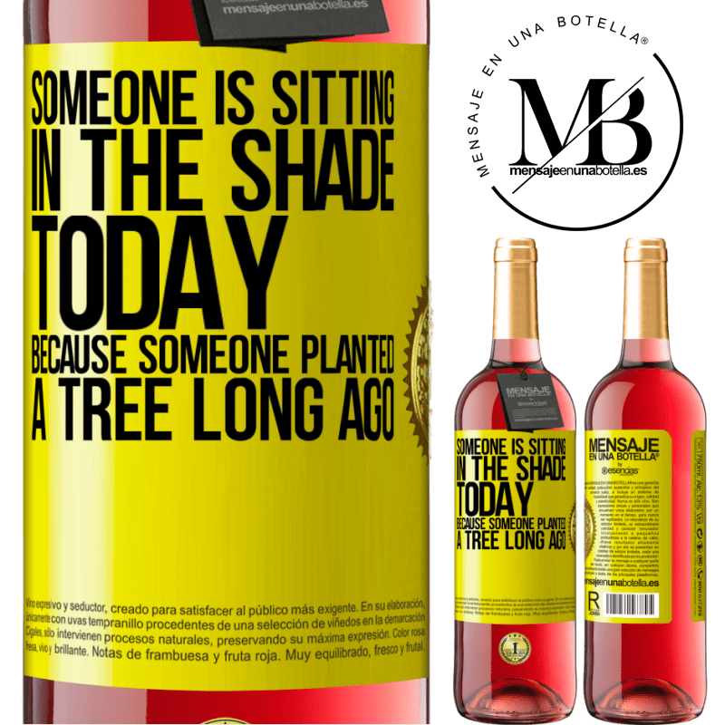 24,95 € Free Shipping | Rosé Wine ROSÉ Edition Someone is sitting in the shade today, because someone planted a tree long ago Yellow Label. Customizable label Young wine Harvest 2020 Tempranillo