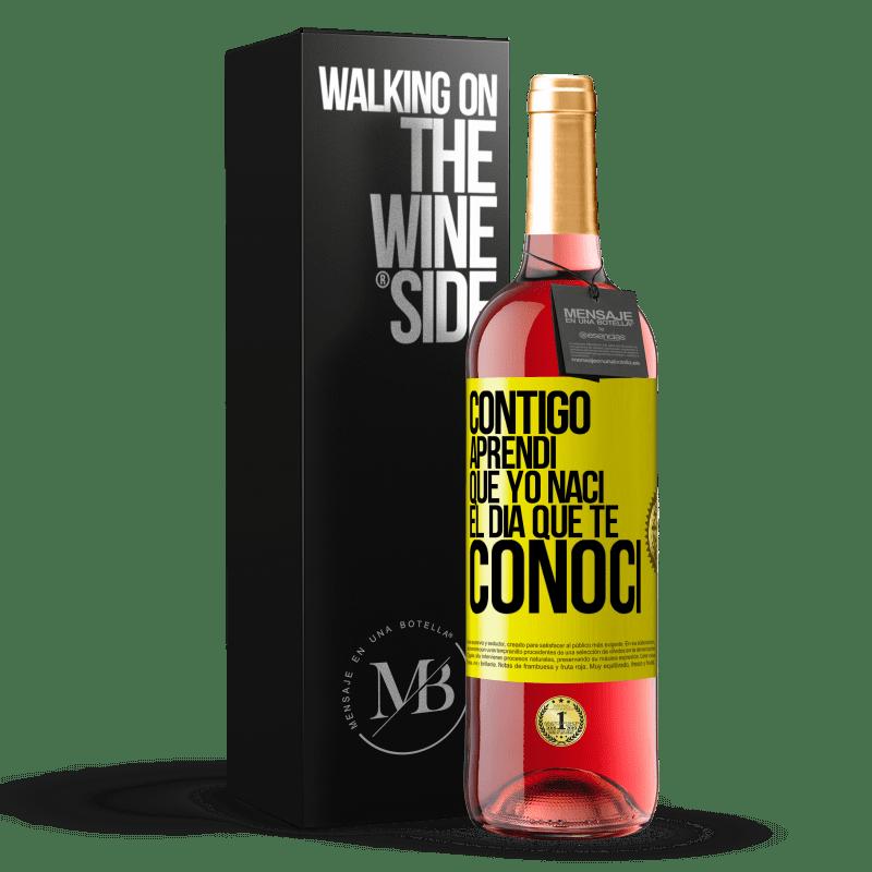 24,95 € Envoi gratuit | Vin rosé Édition ROSÉ Avec toi j'ai appris que je suis né le jour où je t'ai rencontré Étiquette Jaune. Étiquette personnalisable Vin jeune Récolte 2020 Tempranillo
