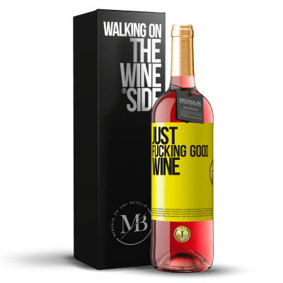 «Just fucking good wine» Édition ROSÉ
