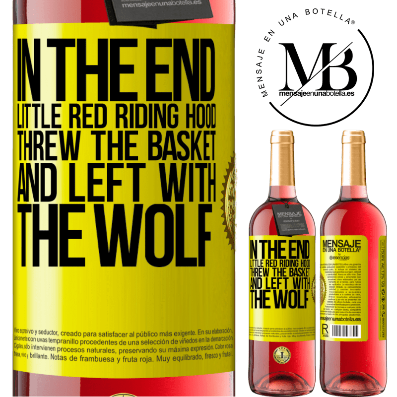 24,95 € Free Shipping   Rosé Wine ROSÉ Edition In the end, Little Red Riding Hood threw the basket and left with the wolf Yellow Label. Customizable label Young wine Harvest 2020 Tempranillo