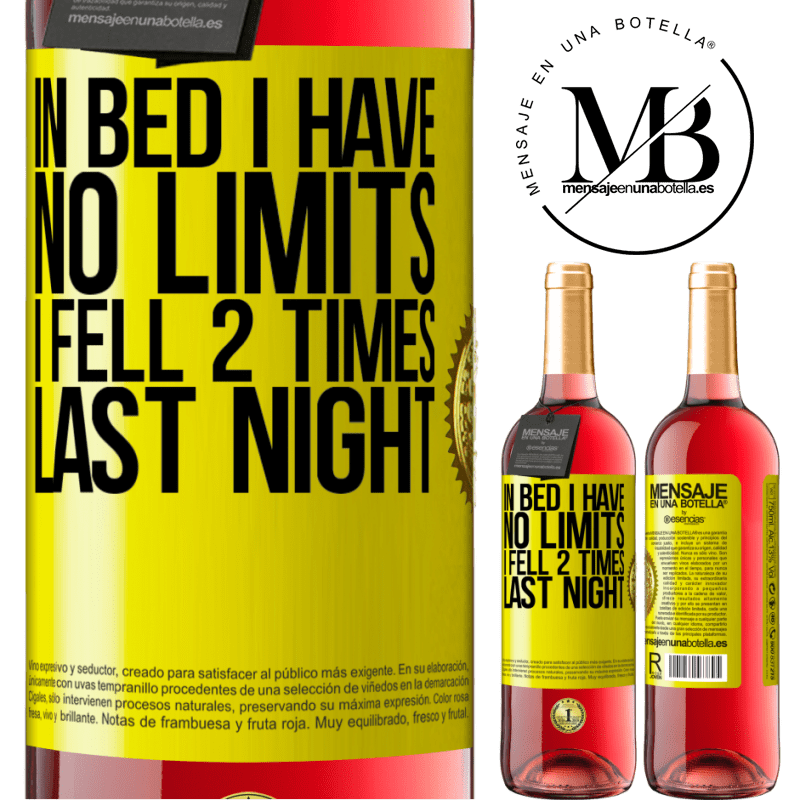 24,95 € Free Shipping   Rosé Wine ROSÉ Edition In bed I have no limits. I fell 2 times last night Yellow Label. Customizable label Young wine Harvest 2020 Tempranillo
