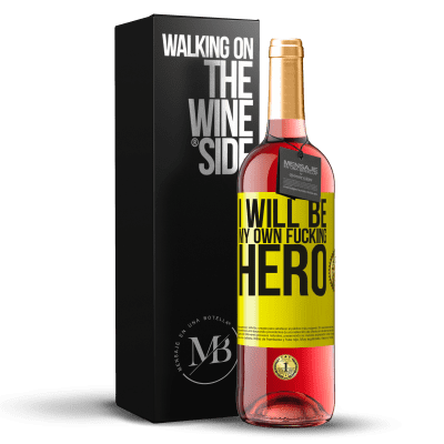 «I will be my own fucking hero» Édition ROSÉ