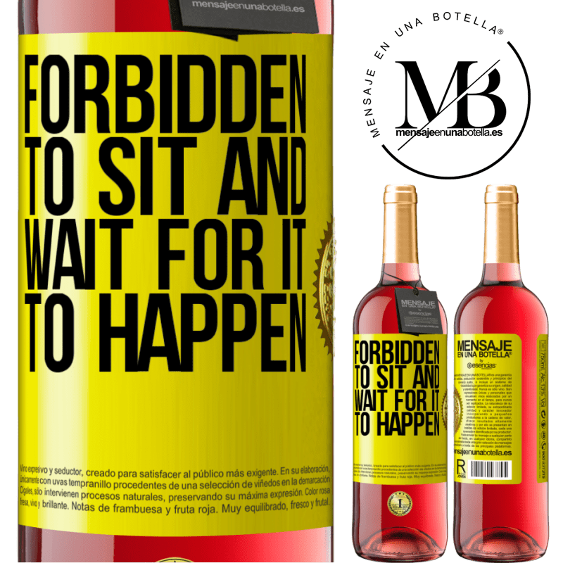 24,95 € Free Shipping | Rosé Wine ROSÉ Edition Forbidden to sit and wait for it to happen Yellow Label. Customizable label Young wine Harvest 2020 Tempranillo