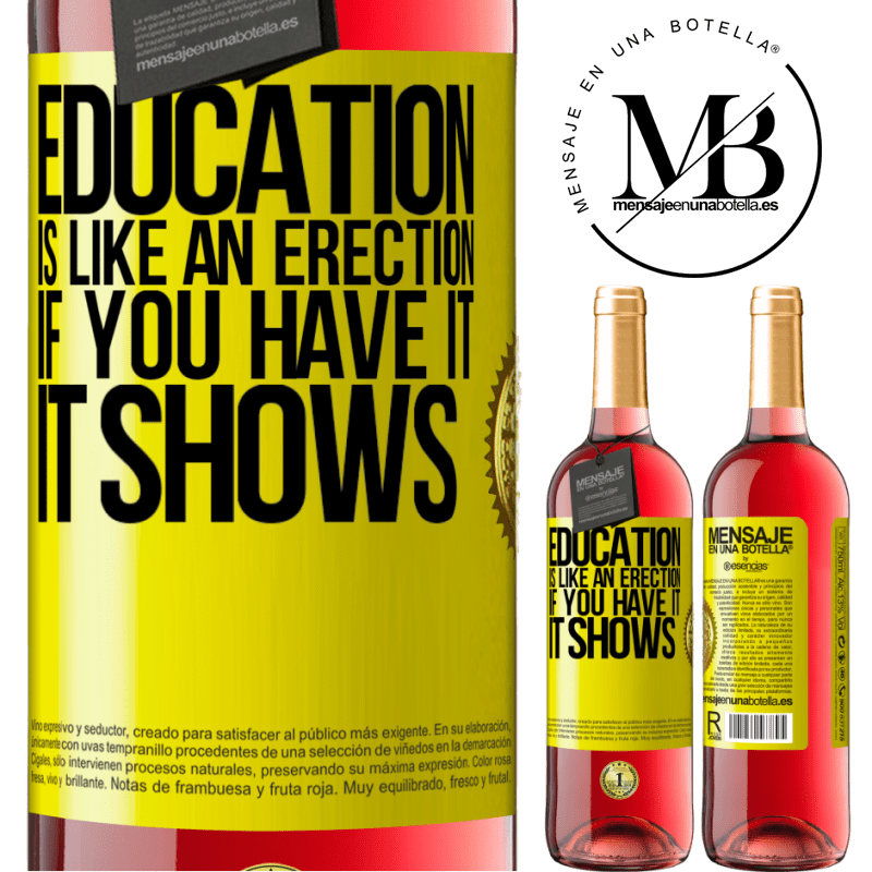 24,95 € Free Shipping   Rosé Wine ROSÉ Edition Education is like an erection. If you have it, it shows Yellow Label. Customizable label Young wine Harvest 2020 Tempranillo