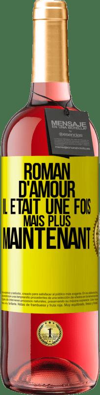 24,95 € Envoi gratuit | Vin rosé Édition ROSÉ Roman d'amour. Il était une fois, mais pas plus Étiquette Jaune. Étiquette personnalisable Vin jeune Récolte 2020 Tempranillo