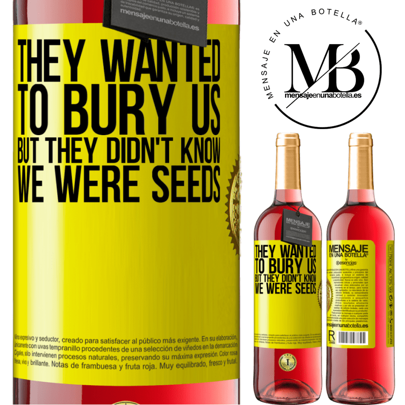 24,95 € Free Shipping | Rosé Wine ROSÉ Edition They wanted to bury us. But they didn't know we were seeds Yellow Label. Customizable label Young wine Harvest 2020 Tempranillo