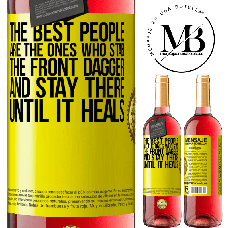 24,95 € Free Shipping | Rosé Wine ROSÉ Edition The best people are the ones who stab the front dagger and stay there until it heals Yellow Label. Customizable label Young wine Harvest 2020 Tempranillo