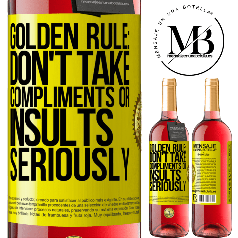 24,95 € Free Shipping | Rosé Wine ROSÉ Edition Golden rule: don't take compliments or insults seriously Yellow Label. Customizable label Young wine Harvest 2020 Tempranillo
