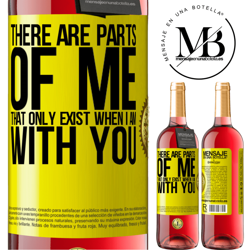 24,95 € Free Shipping   Rosé Wine ROSÉ Edition There are parts of me that only exist when I am with you Yellow Label. Customizable label Young wine Harvest 2020 Tempranillo