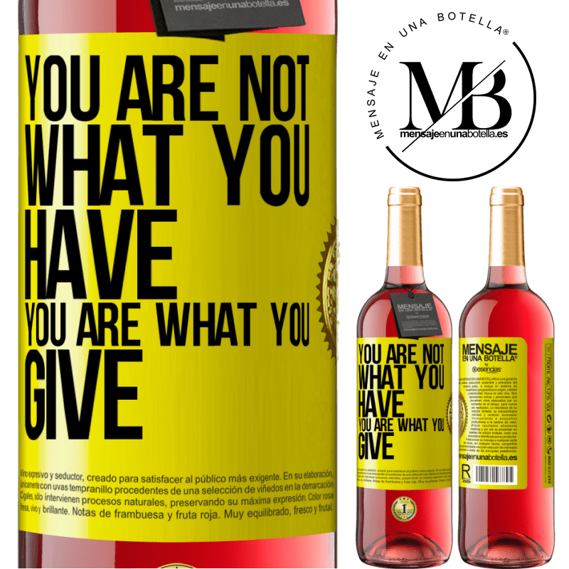 24,95 € Free Shipping | Rosé Wine ROSÉ Edition You are not what you have. You are what you give Yellow Label. Customizable label Young wine Harvest 2020 Tempranillo