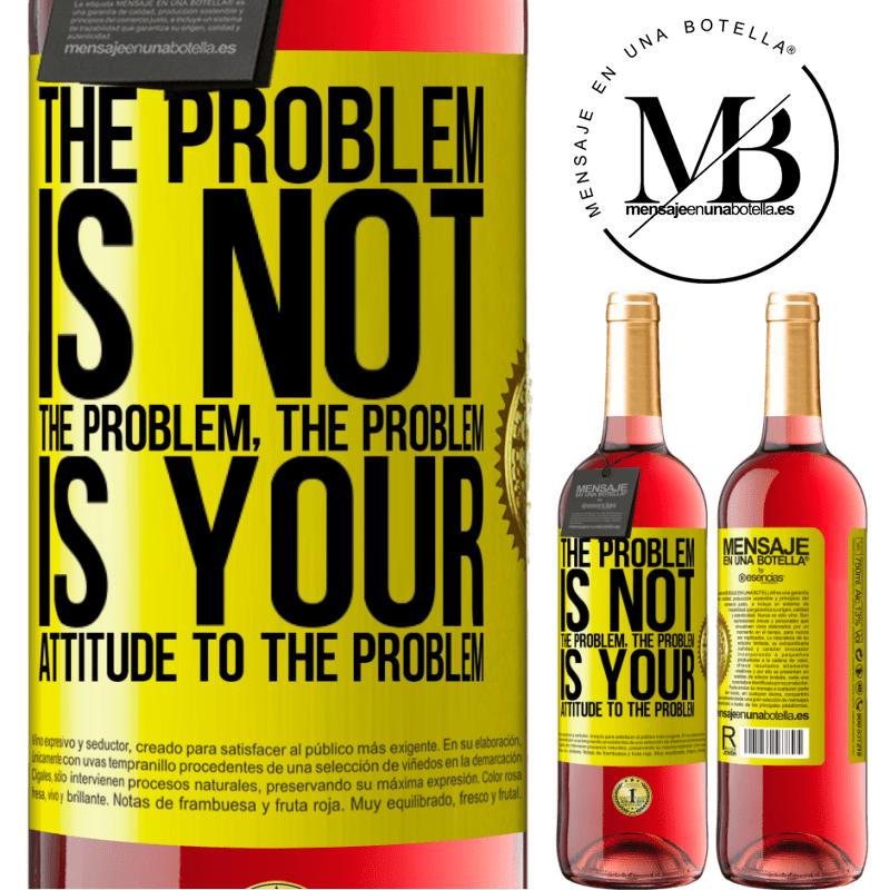 24,95 € Free Shipping | Rosé Wine ROSÉ Edition The problem is not the problem. The problem is your attitude to the problem Yellow Label. Customizable label Young wine Harvest 2020 Tempranillo