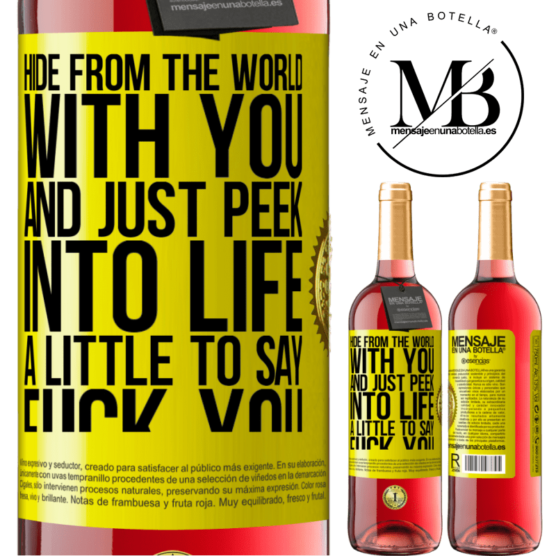 24,95 € Free Shipping | Rosé Wine ROSÉ Edition Hide from the world with you and just peek into life a little to say fuck you Yellow Label. Customizable label Young wine Harvest 2020 Tempranillo