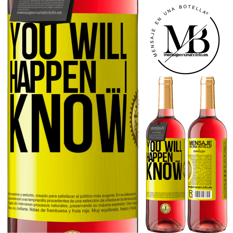 24,95 € Free Shipping   Rosé Wine ROSÉ Edition You will happen ... I know Yellow Label. Customizable label Young wine Harvest 2020 Tempranillo