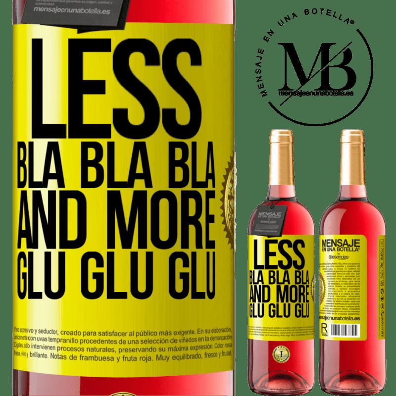 24,95 € Free Shipping | Rosé Wine ROSÉ Edition Less Bla Bla Bla and more Glu Glu Glu Yellow Label. Customizable label Young wine Harvest 2020 Tempranillo
