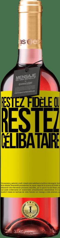 24,95 € Envoi gratuit   Vin rosé Édition ROSÉ Restez fidèle ou restez célibataire Étiquette Jaune. Étiquette personnalisable Vin jeune Récolte 2020 Tempranillo