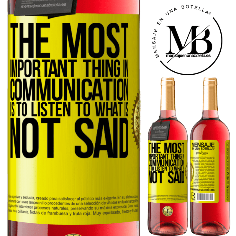 24,95 € Free Shipping | Rosé Wine ROSÉ Edition The most important thing in communication is to listen to what is not said Yellow Label. Customizable label Young wine Harvest 2020 Tempranillo