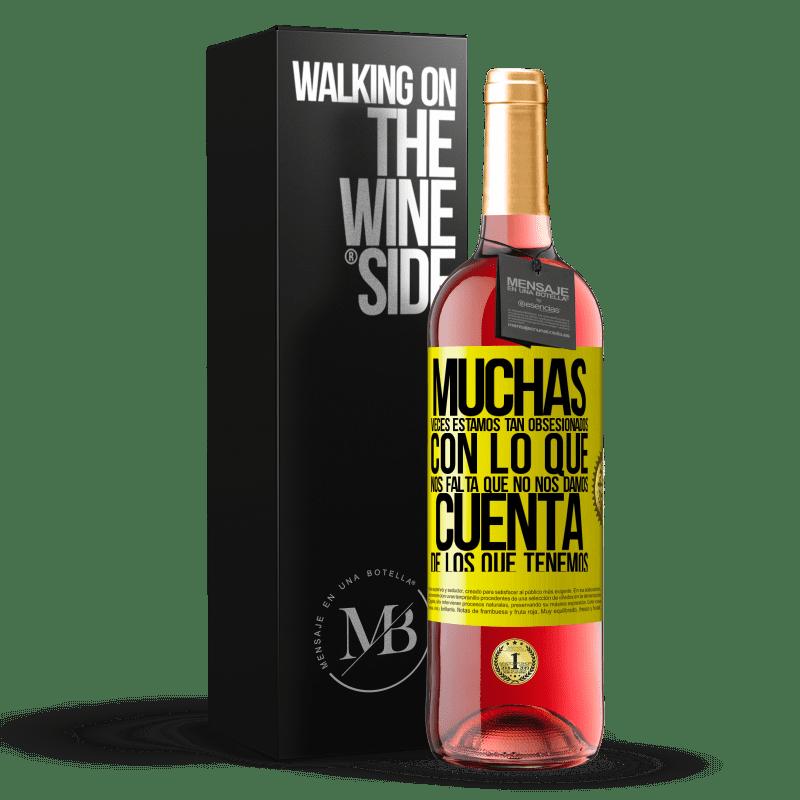 24,95 € Envoi gratuit   Vin rosé Édition ROSÉ Plusieurs fois, nous sommes tellement obsédés par ce qui nous manque, nous ne réalisons pas ce que nous avons Étiquette Jaune. Étiquette personnalisable Vin jeune Récolte 2020 Tempranillo
