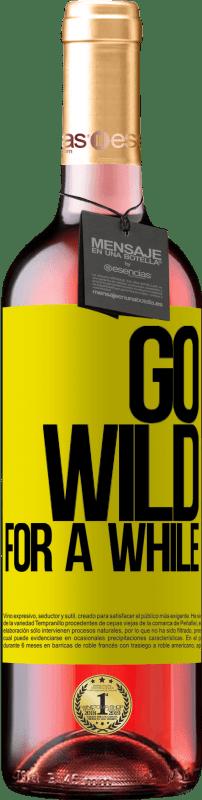 24,95 € Envoi gratuit | Vin rosé Édition ROSÉ Go wild for a while Étiquette Jaune. Étiquette personnalisable Vin jeune Récolte 2020 Tempranillo