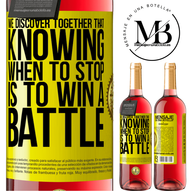 24,95 € Free Shipping | Rosé Wine ROSÉ Edition We discover together that knowing when to stop is to win a battle Yellow Label. Customizable label Young wine Harvest 2020 Tempranillo