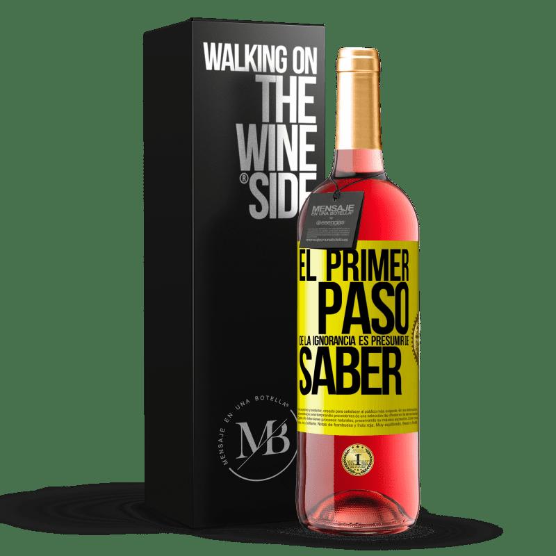 24,95 € Envoi gratuit | Vin rosé Édition ROSÉ La première étape de l'ignorance est de présumer de savoir Étiquette Jaune. Étiquette personnalisable Vin jeune Récolte 2020 Tempranillo