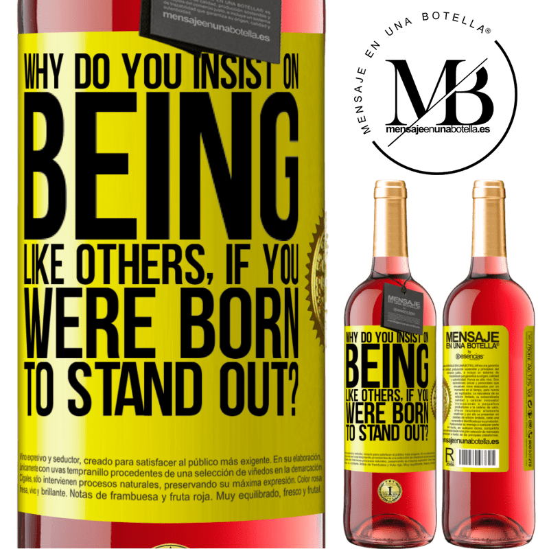 24,95 € Free Shipping | Rosé Wine ROSÉ Edition why do you insist on being like others, if you were born to stand out? Yellow Label. Customizable label Young wine Harvest 2020 Tempranillo