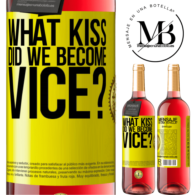 24,95 € Free Shipping | Rosé Wine ROSÉ Edition what kiss did we become vice? Yellow Label. Customizable label Young wine Harvest 2020 Tempranillo