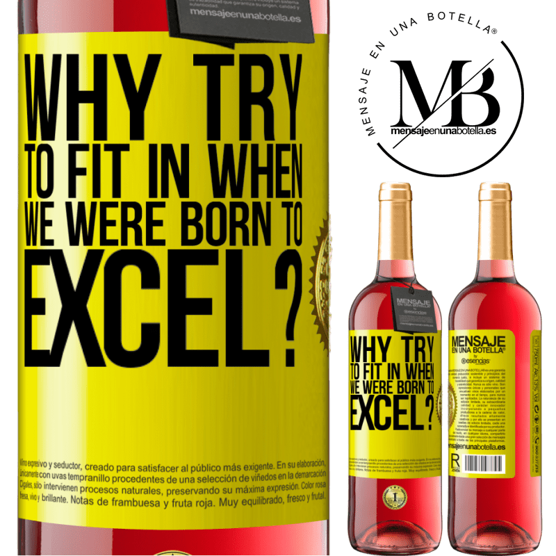 24,95 € Free Shipping   Rosé Wine ROSÉ Edition why try to fit in when we were born to excel? Yellow Label. Customizable label Young wine Harvest 2020 Tempranillo