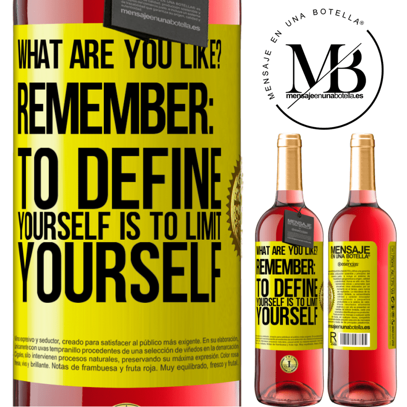 24,95 € Free Shipping   Rosé Wine ROSÉ Edition what are you like? Remember: To define yourself is to limit yourself Yellow Label. Customizable label Young wine Harvest 2020 Tempranillo