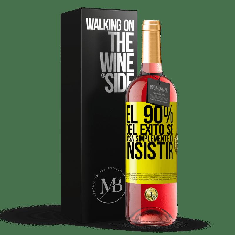 24,95 € Envoi gratuit | Vin rosé Édition ROSÉ 90% du succès repose simplement sur l'insistance Étiquette Jaune. Étiquette personnalisable Vin jeune Récolte 2020 Tempranillo