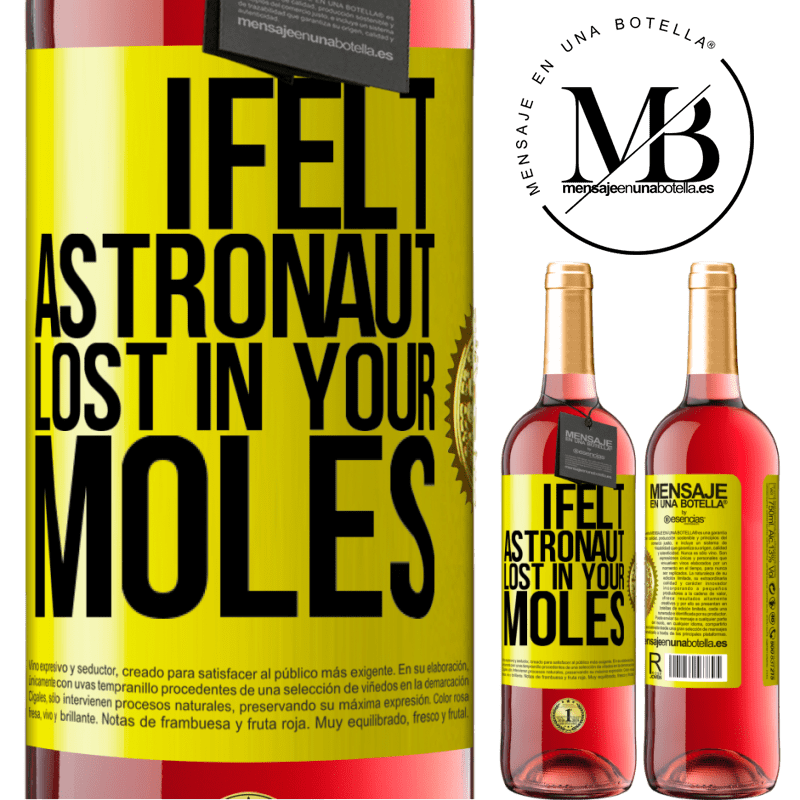 24,95 € Free Shipping   Rosé Wine ROSÉ Edition I felt astronaut, lost in your moles Yellow Label. Customizable label Young wine Harvest 2020 Tempranillo