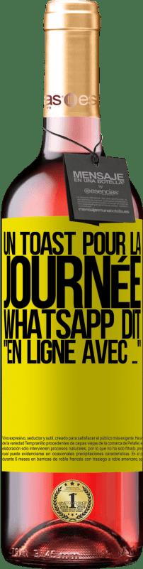 24,95 € Envoi gratuit   Vin rosé Édition ROSÉ Un toast pour la journée WhatsApp dit En ligne avec ... Étiquette Jaune. Étiquette personnalisable Vin jeune Récolte 2020 Tempranillo