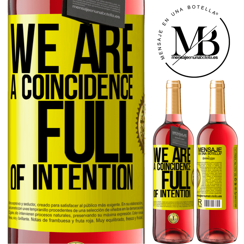 24,95 € Free Shipping   Rosé Wine ROSÉ Edition We are a coincidence full of intention Yellow Label. Customizable label Young wine Harvest 2020 Tempranillo