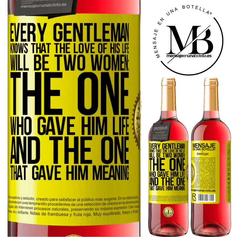 24,95 € Free Shipping | Rosé Wine ROSÉ Edition Every gentleman knows that the love of his life will be two women: the one who gave him life and the one that gave him Yellow Label. Customizable label Young wine Harvest 2020 Tempranillo