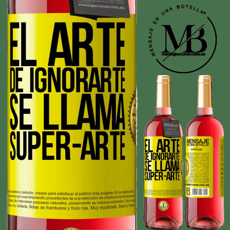 24,95 € Free Shipping   Rosé Wine ROSÉ Edition El arte de ignorarte se llama Super-arte Yellow Label. Customizable label Young wine Harvest 2020 Tempranillo